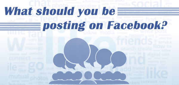 What Should You Be Posting on Facebook?