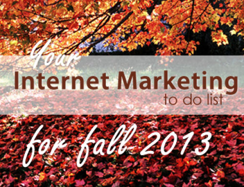 Your Internet Marketing To Do List for Fall 2013